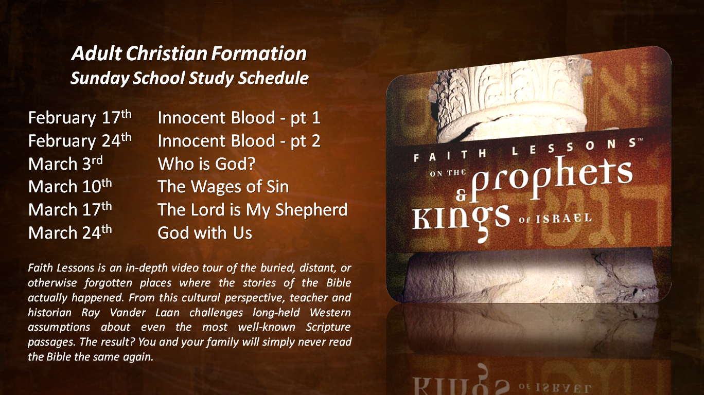 Will be starting a new five week series next Sunday morning at 9:30. Faith Lessons on the Prophets and Kings of Israel presented by Ray Vander Laan.