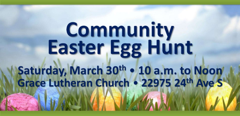 A Community Easter Egg Hunt will be held Saturday, March 30 from 10 a.m. to 1 p.m. at Grace Lutheran Church