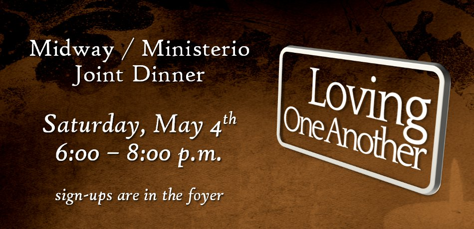 We are hosting another dinner with both congregations on Saturday, May 4 from 6 - 8 pm. Sign ups are in the narthex. Extra help needed!