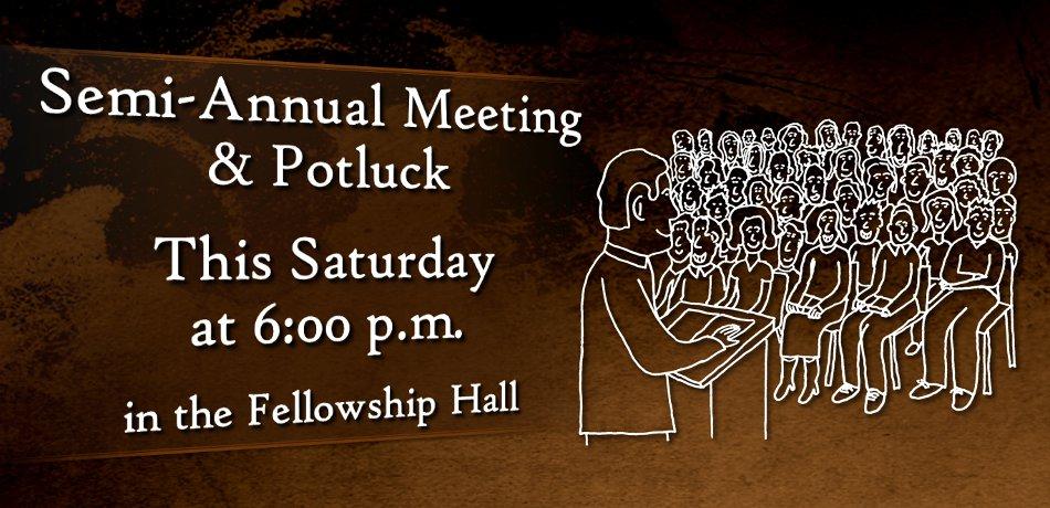 Semi-Annual Meeting & Potluck - This Saturday at 6 pm