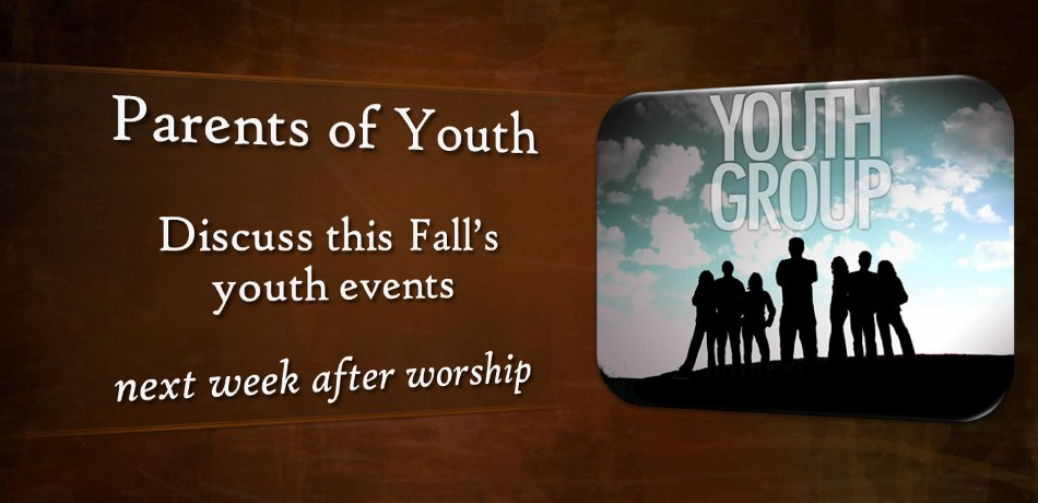 Next Sunday, August 11, immediately following the church service in the youth room, will be a meeting to discuss the Fall youth events as well as a time for your input.