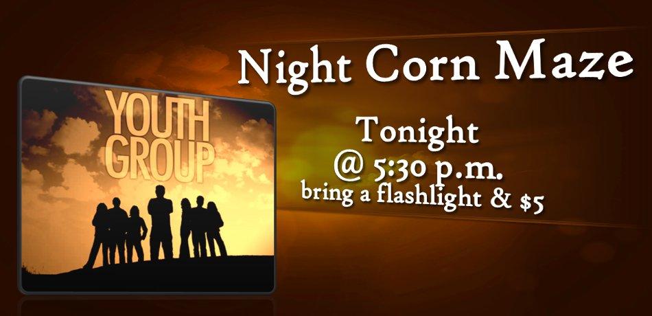 Youth Group Night Corn Maze - Tonight at 5:30 p.m.