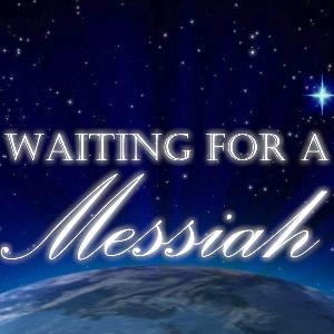Waiting for a Messiah
