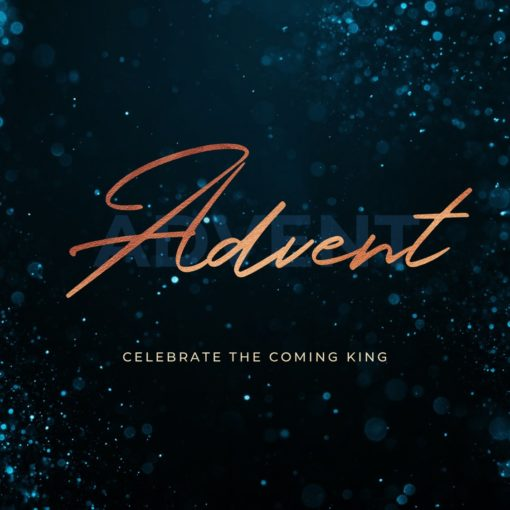 Advent: Celebrate the Coming King