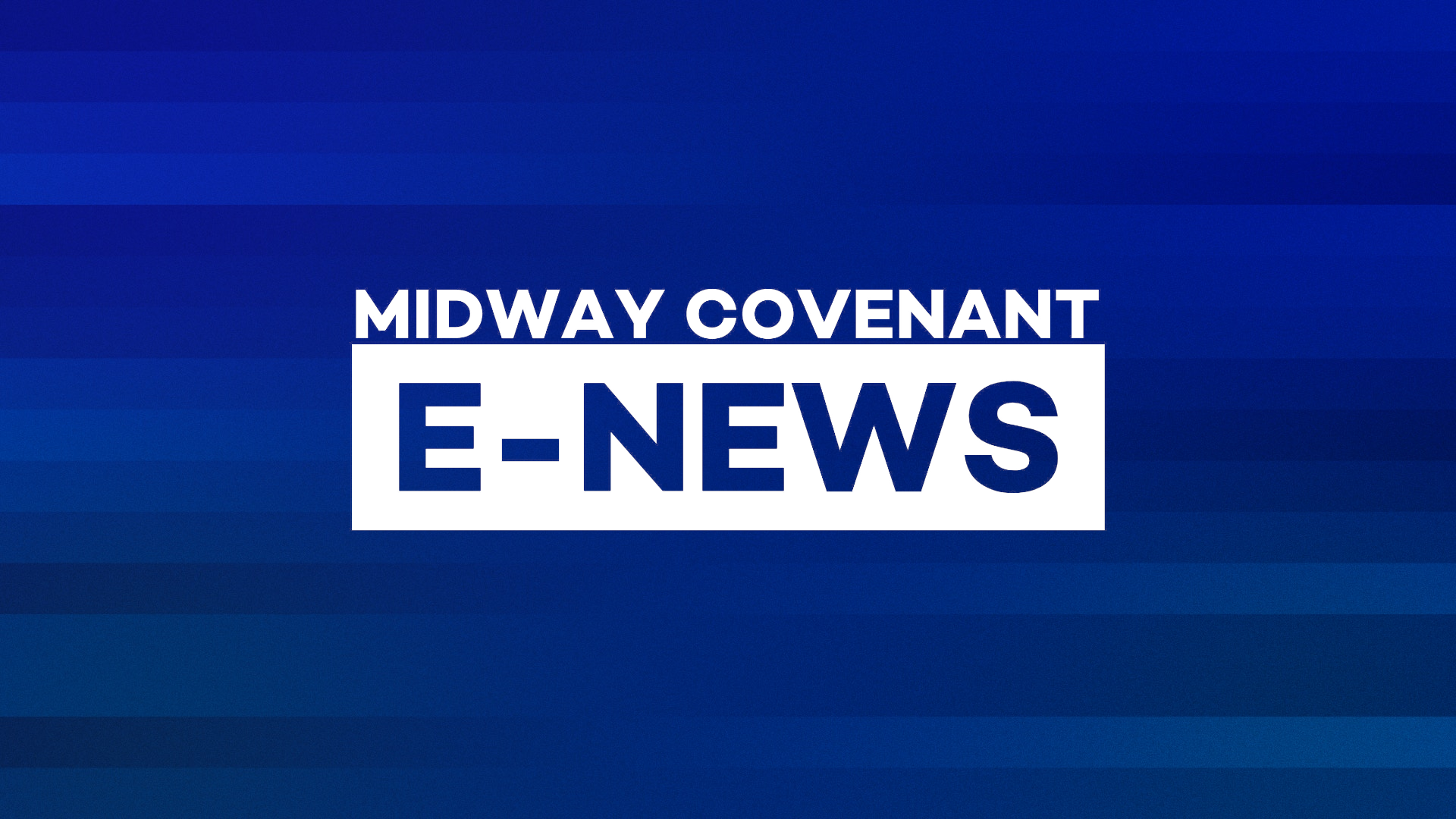 Midway Covenant eNews